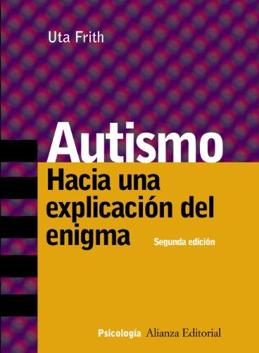 Descargar Libro Autismo: Hacia Una Explicación Del Enigma Uta Frith