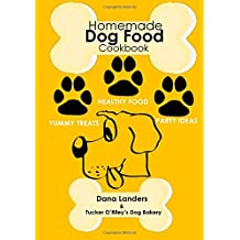 Homemade Dog Food Cookbook: Nutritious Dog Food Recipe Book: Healthy Easy Homemade Dog Food and Treat Recipes
