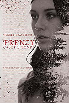 Frenzy (The Frenzy Series Book 1) by [Bond, Casey L.]