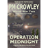 Operation Midnight: World War 2 Action and Adventure Novel