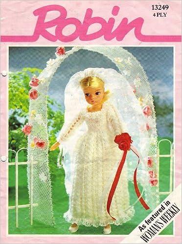 Robin Dolls Clothes Sindys Wedding Dress Knitting And Crochet