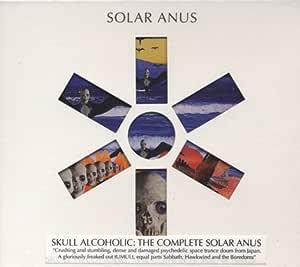 Solar Anus Skull Alcoholic The Complete Solar Anus Amazon Com