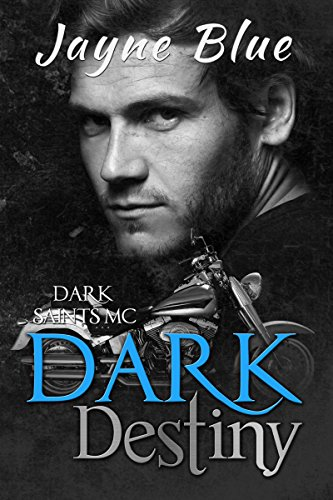 Dark Destiny (Dark Saints MC Book - Dark Biker