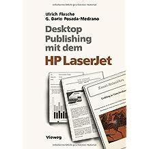 Desktop Publishing mit dem HP LaserJet: Anwendungen mit Word, Windows, PageMaker und Ventura Publisher by Ulrich Flasche (1988-01-01)