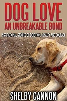Dog Love Unbreakable Inspirational Devotion ebook