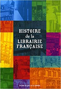 Histoire de la librairie française par Patricia Sorel