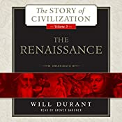 The Renaissance: A History of Civilization in Italy from 1304 - 1576 AD, The Story of Civilization, Volume 5 | Will Durant