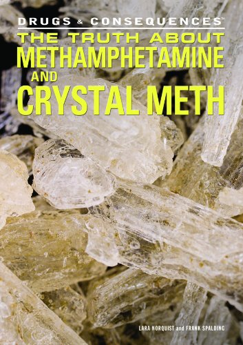 The Truth about Methamphetamine and Crystal Meth (Drugs & Consequences)