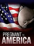 Pregnant in America