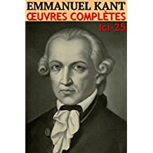 Emmanuel Kant - Oeuvres Complètes (Annoté): lci-25 (lci-eBooks) (French Edition)