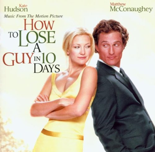 How to Lose a Guy in 10 Days by Various (2003-04-07)