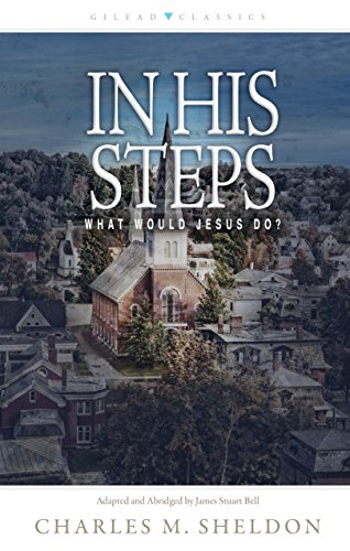 In His Steps: What Would Jesus Do? (English Edition)