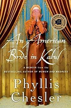 An American Bride in Kabul: A Memoir by [Chesler, Phyllis]