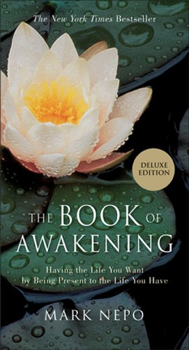 - The Book of Awakening: Having the Life You Want by Being Present to the Life You Have