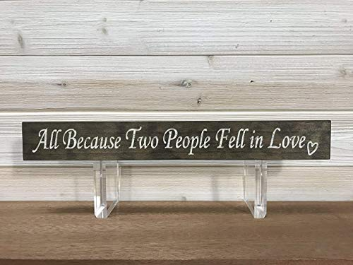 All Because Two People Fell In Love Wall Plaque Laser Engraved Personalized Custom Sign 162 by SignsByAllSeasons (All Because Two People Fell In Love Sign)