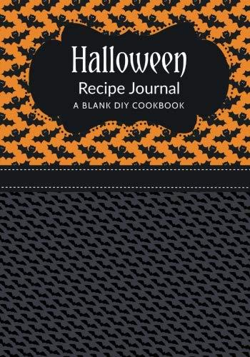 Halloween Diy Recipes (Halloween Recipe Journal: A Blank DIY Cookbook (Halloween Blank Cookbook Journals) (Volume)