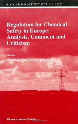 Download Regulation for Chemical Safety in Europe: Analysis, Comment and Criticism (Environment & Policy) Pdf