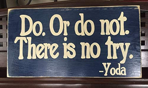 Do Or Do Not There is No Try STAR WARS Quote by Yoda Rustic Sign Plaque Hand Painted Wooden & U Pick Color Powerful Positive Mantra for Living
