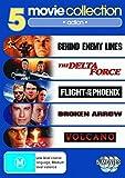 Behind Enemy Lines / Delta Force / Flight of the Phoenix / Broken Arrow / Volcano