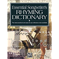 Essential Songwriter's Rhyming Dictionary: Learn rhymes for writing songs in all styles, from hip-hop and rock to… book cover