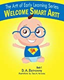 Welcome Smart Artt (The Artt of Early Learning Series) (Volume 1)