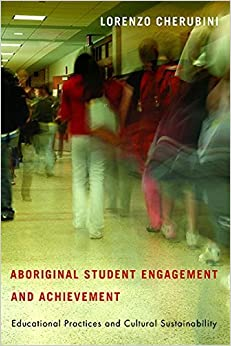 Book Aboriginal Student Engagement and Achievement: Educational Practices and Cultural Sustainability by Lorenzo Cherubini (2015-03-19)