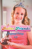 Ballet Friends #8 Pageant Prima, Kitty Michaels, 1453631305