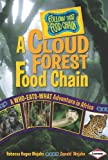 A Cloud Forest Food Chain: A Who-eats-what Adventure in Africa (Follow That Food Chain)