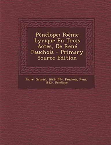 Pénélope; Poème Lyrique En Trois Actes, De René Fauchois (French Edition)