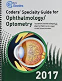 Coders' Specialty Guide 2017: Ophthalmology/Optometry