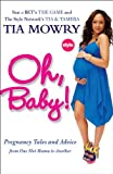 Book Cover for Oh, Baby!: Pregnancy Tales and Advice from One Hot Mama to Another