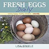 img - for Fresh Eggs Daily: Raising Happy, Healthy Chickens...Naturally book / textbook / text book