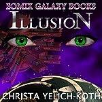 Illusion: Eomix Galaxy Books, Book 1 | Christa Yelich-Koth