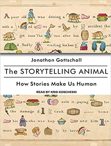 Book The Storytelling Animal: How Stories Make Us Human