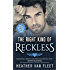 The Right Kind of Reckless (Reckless Hearts Book 2)