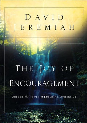 The Joy of Encouragement: Unlock the Power of Building Others Up cover