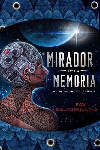 Mirador de la Memoria: A NeuroScience Fiction Suspense