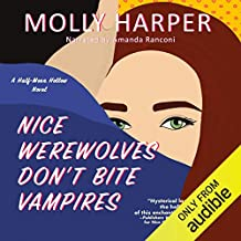 Nice Werewolves Don't Bite Vampires: Half-Moon Hollow, Book 16