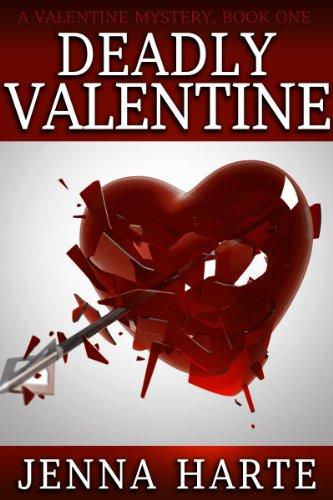 Deadly Valentine: A Valentine Mystery Book One By [Harte, Jenna]