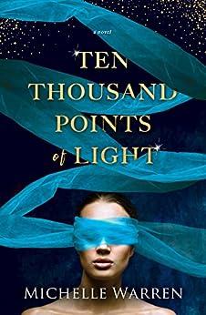Ten Thousand Points of Light by [Warren, Michelle]