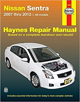 Nissan Sentra 2007 thru 2012 All Models (Haynes Repair Manual) by