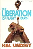 The Liberation of Planet Earth, Hal Lindsey, 0310277221