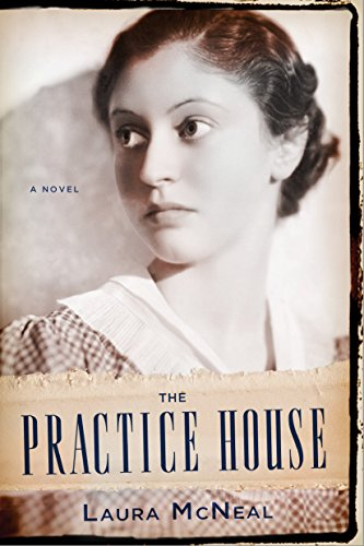The Practice House by [McNeal, Laura]