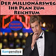 Der Millionärsweg: Ihr Plan zum Reichtum Hörbuch von Alessandro Dallmann Gesprochen von: Michael Freio Haas