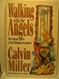 Walking with the Angels, Calvin Miller, 0801063086