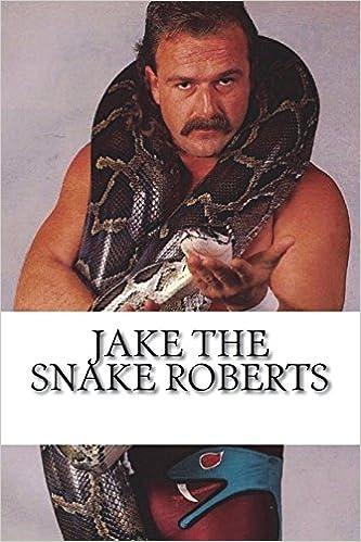 21619da3b70ee8 Jake the Snake Roberts: marlow j martin: 9781721911400: Amazon.com: Books