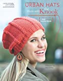 Urban Hats Made with the Knook (Leisure Arts #5781) (Leissure Arts)