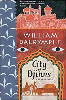 City of Djinns: A Year in Delhi by William Dalrymple (1996-04-30)