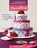 img - for The Contemporary Cake Decorating Bible - Stencilling: Techniques, Tips and Projects for Using Cake Stencils book / textbook / text book