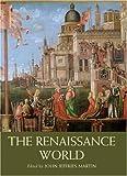 The Renaissance World, John Jeffries Martin, 0415332591